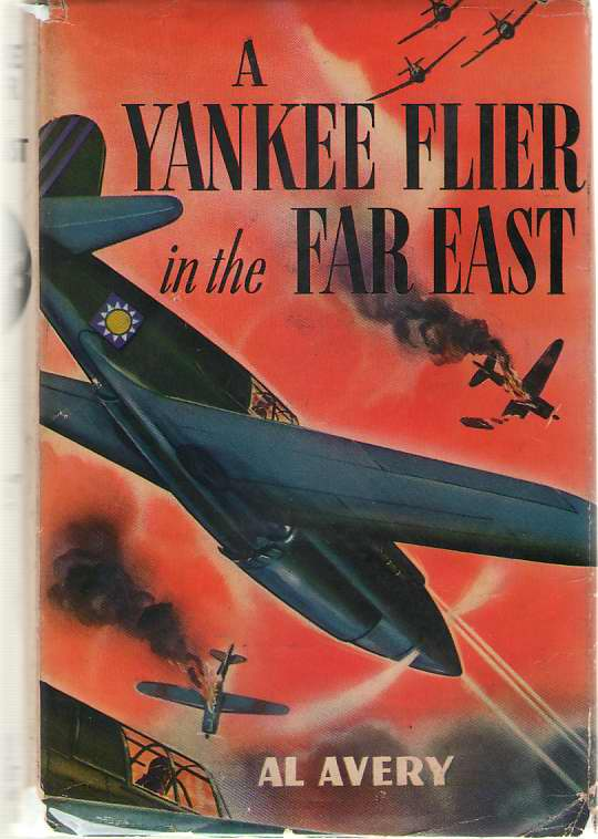 A Yankee Flier In The Far East, Montgomery, Rutherford George (As Al Avery)