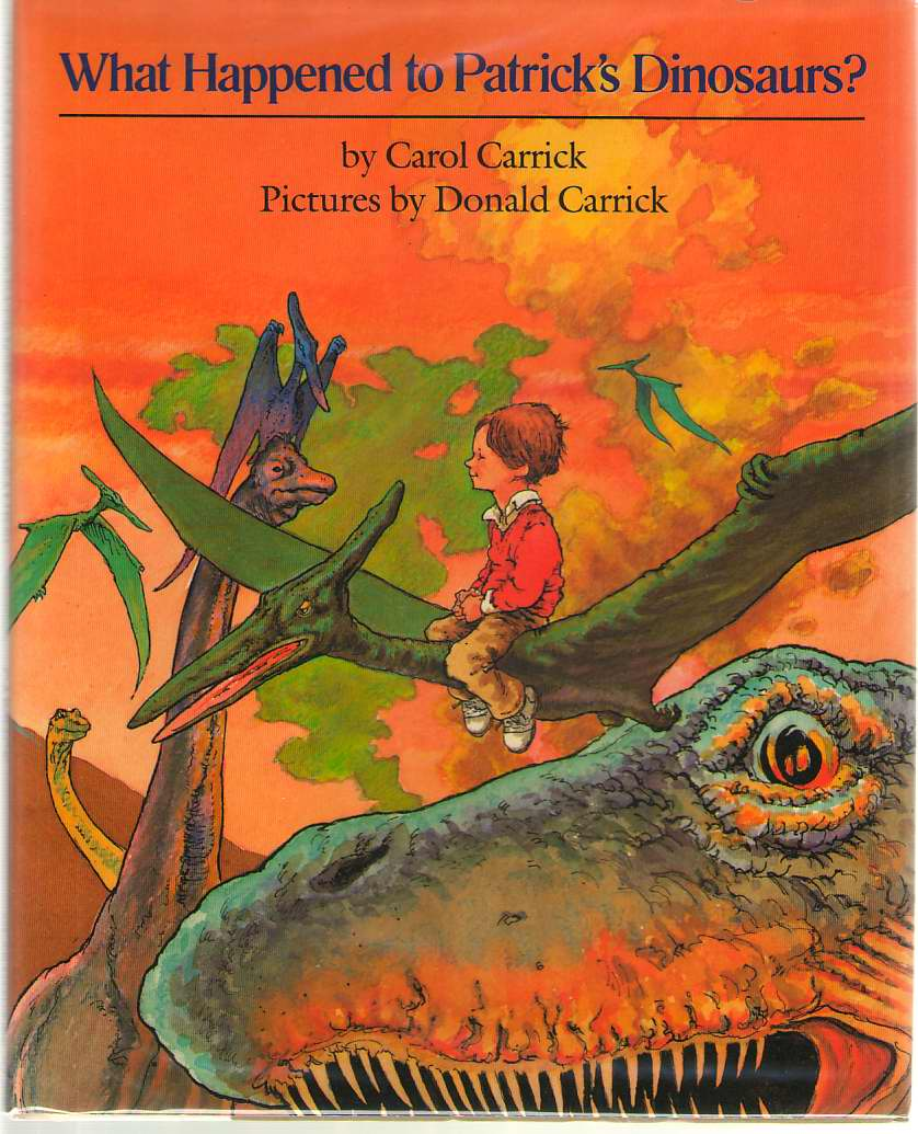 What Happened to Patrick's Dinosaurs?, Carrick, Carol & Donald Carrick (Illustrator)