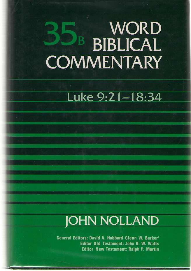 Luke 9: 21 - 18: 34, Nolland, John