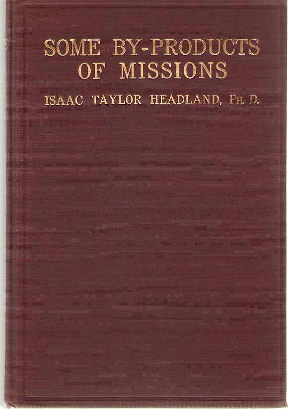 Some By-products Of Missions, Headland, Isaac Taylor