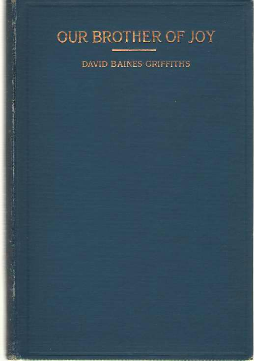 Our Brother Of Joy The Christian Enrichment of Life, Baines-Griffiths, David