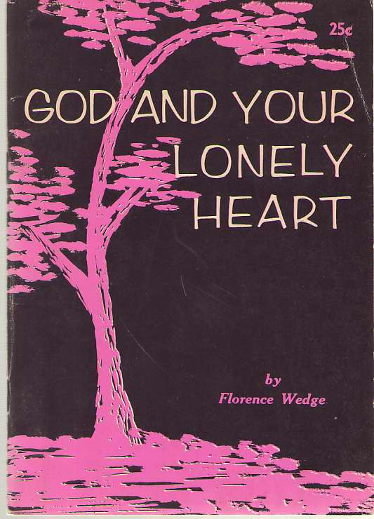 God And Your Lonely Heart, Wedge, Florence
