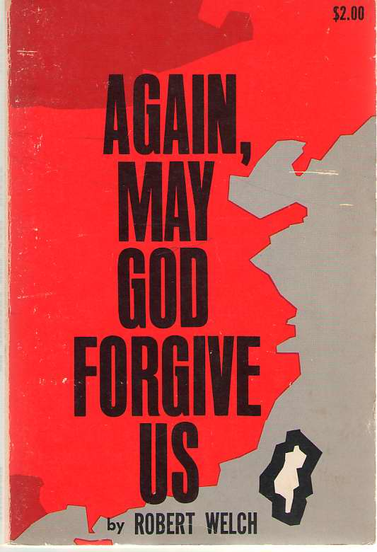 Again, May God Forgive Us!, Welch, Robert Henry Winborne