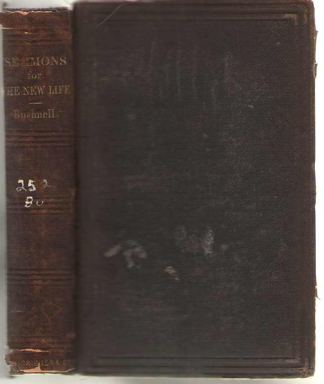 Sermons For The New Life, Bushnell, Horace