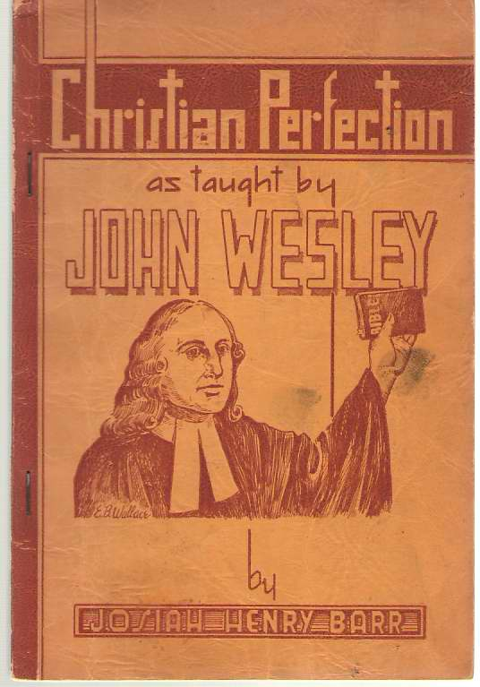 Christian Perfection, As Taught By John Wesley, Barr, Josiah Henry