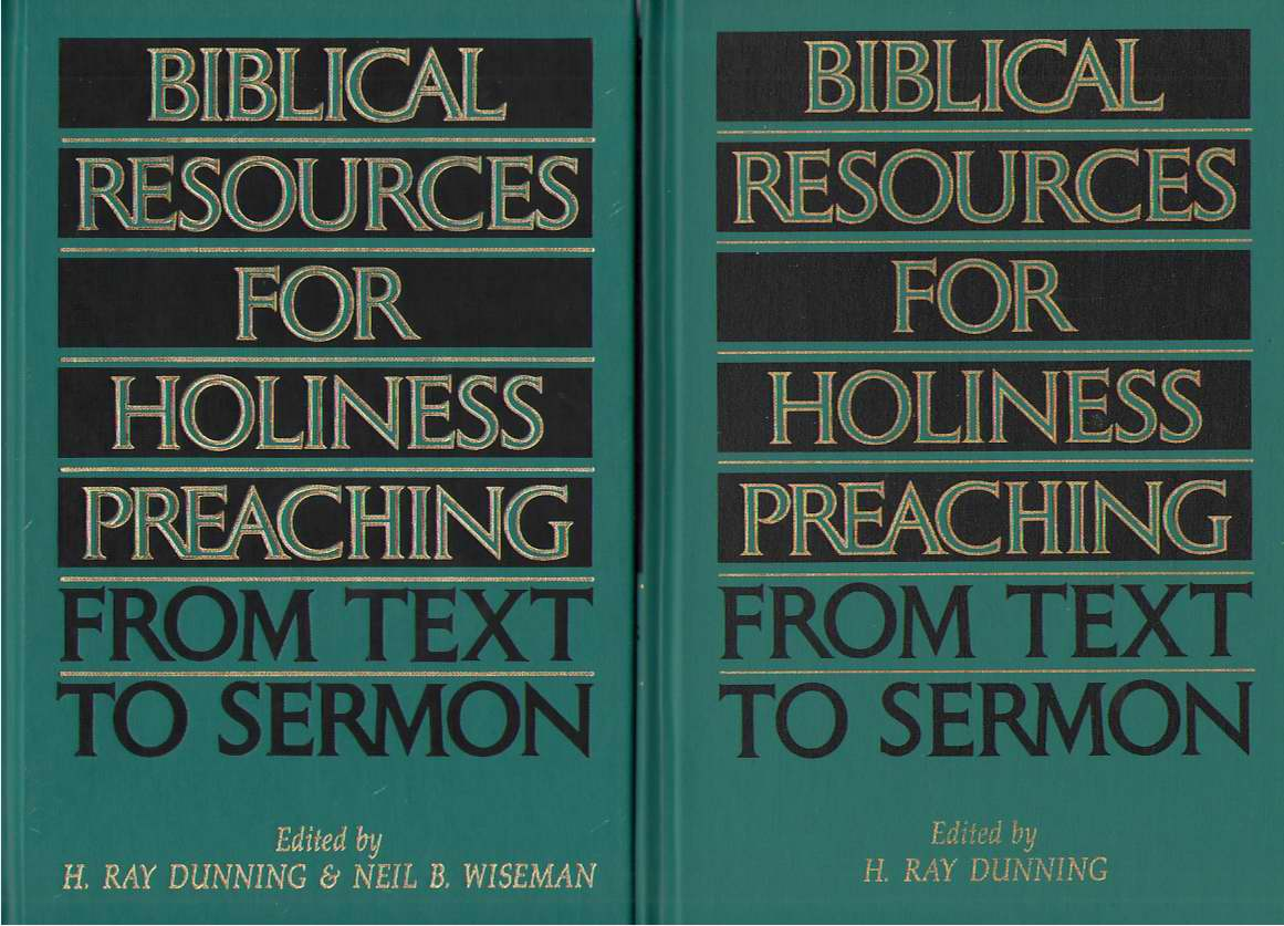 Biblical Resources For Holiness Preaching, 2-Vol. Set  From Text to Sermon, Wiseman, Neil B. & H. Ray Dunning
