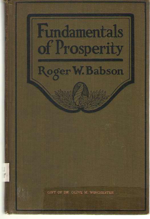 Fundamentals Of Prosperity What They Are and Whence They Come, Babson, Roger Ward