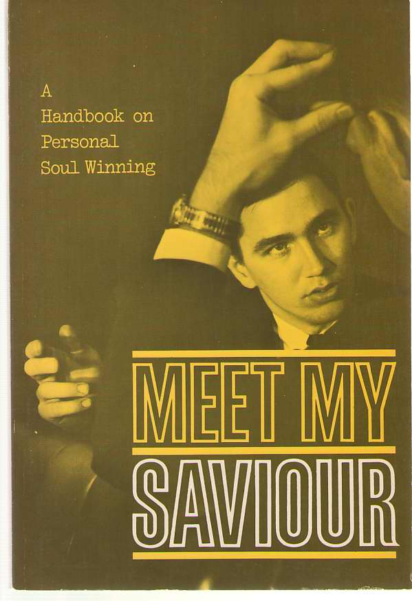"Meet My Savior Text for Course a Study of Motivation and Method in Personal Soul Winning; No. 162.3a ""Personal Evangelism, No Author Noted"