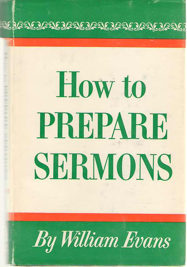 How To Prepare Sermons, Evans, William