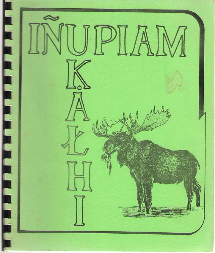 Image for Inupiam Ukathi/Eskimo Reader for the Kobuk River-Kotzebue Sound Area