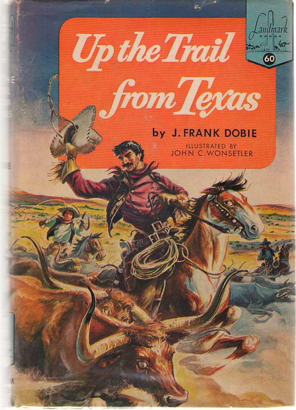 Up The Trail From Texas, Dobie, J. Frank