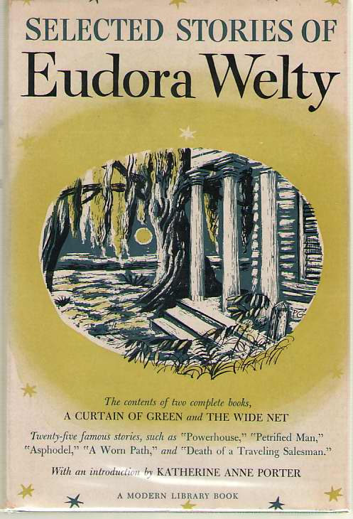 Selected Stories Of Eudora Welty, Welty, Eudora; & Porter, Katherine Anne (Introduction)