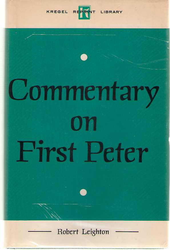 Commentary On First Peter, Leighton, Robert