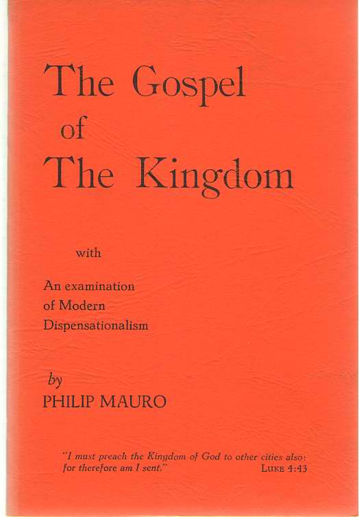 Image for The Gospel of the Kingdom  With an Examination of Modern Dispensationalism