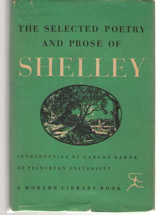 The Selected Poetry And Prose Of Percy Bysshe Shelley, Shelley, Percy Bysshe; Baker, Carlos (editor)