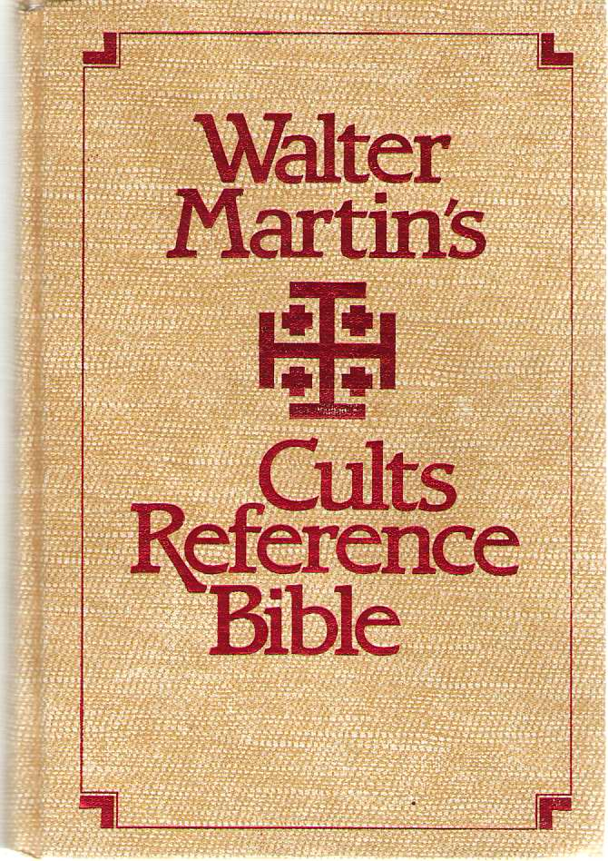 Walter Martin's Cults Reference Bible King James Version with Reference Notes, Topical Index, Bibliography, a Guide to the Major Cults, and Other Study Helps, Martin, Walter Ralston