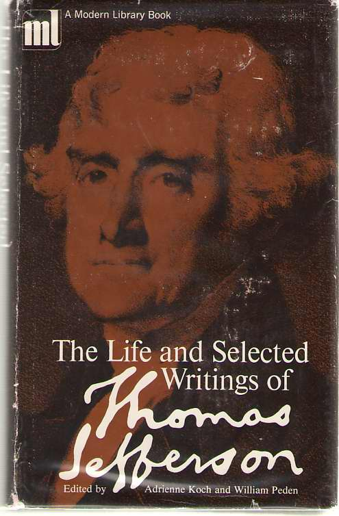 The Life and Selected Writings of Jefferson, Jefferson, Thomas