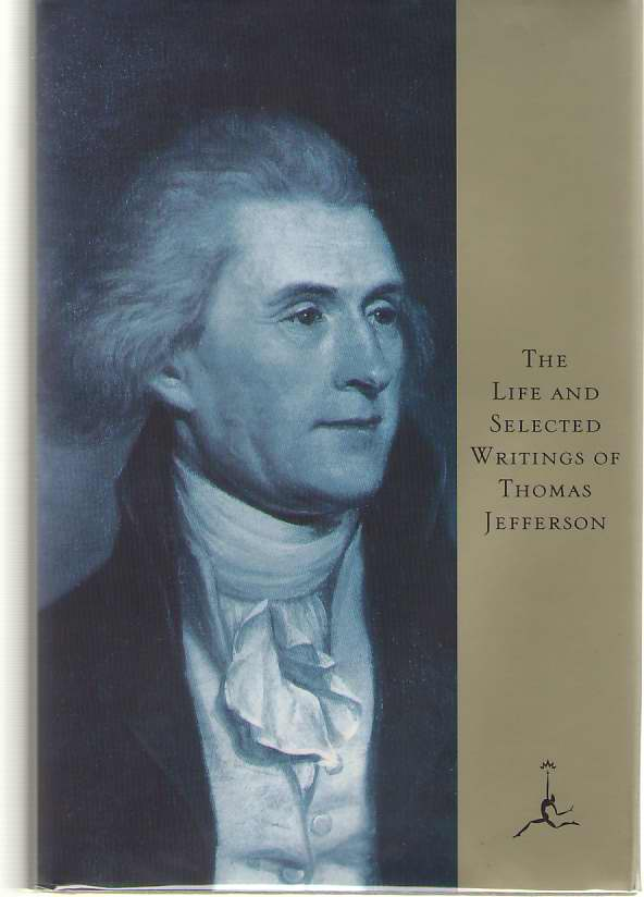 The Life and Selected Writings of Thomas Jefferson