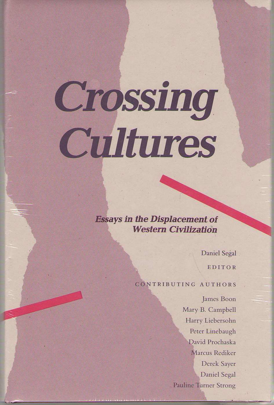 Crossing Cultures Essays in the Displacement of Western Civilization, Segal, Daniel Allen