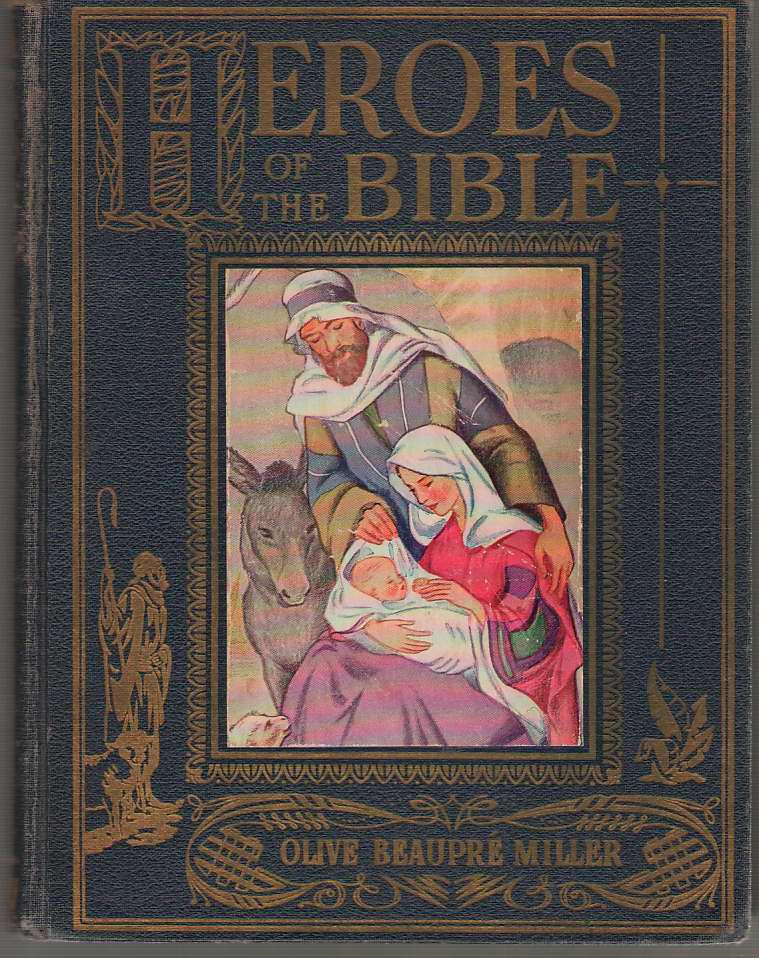 Heroes of the Bible, Miller, Olive Beaupre & Mariel Wilhoite (Illustrator)