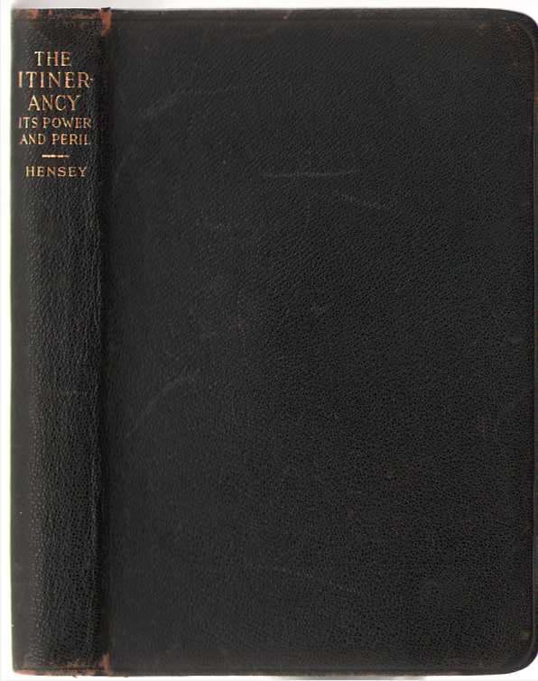 The Itinerancy Its Power and Peril, Hensey, James Andrew
