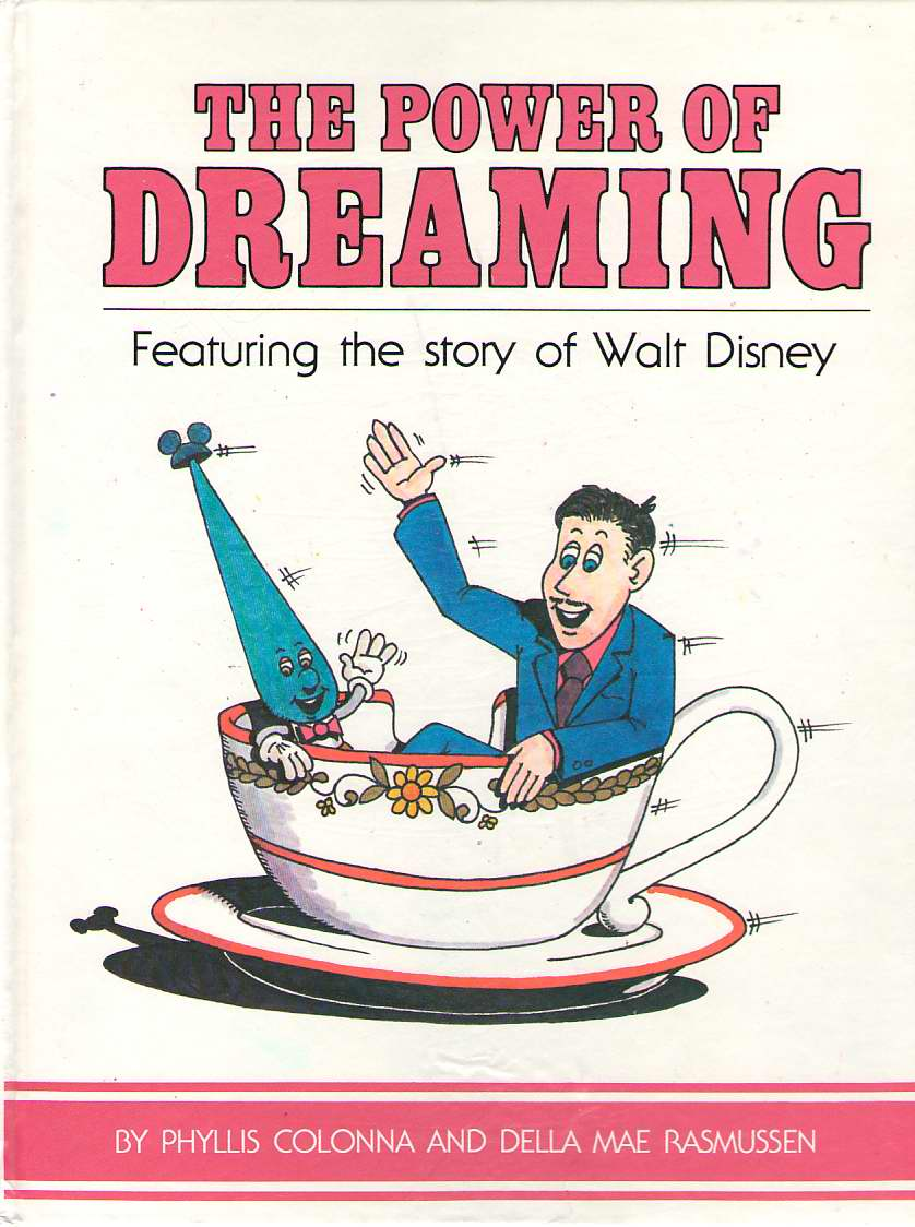 The Power Of Dreaming Featuring the Story of Walt Disney, Colonna, Phyllis; & Rasmussen, Della Mae