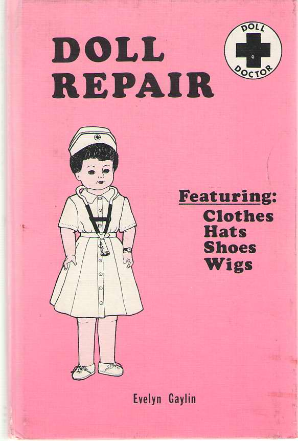 Doll Repair  From the Gay World of Dolls and Doll Shoes, Gaylin, Evelyn