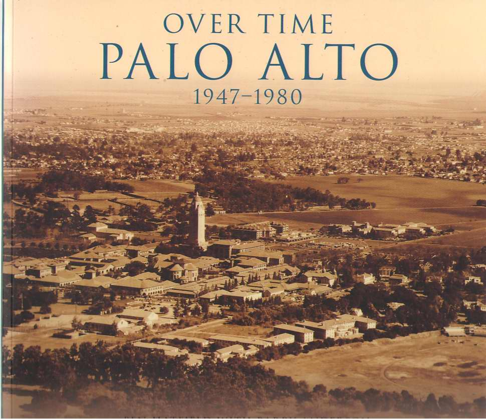 Over Time  Palo Alto, 1947-1980, Hatfield, Ben &  Barry Anderson