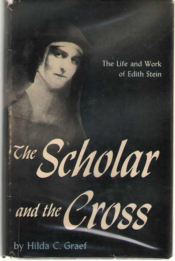 The Scholar and the Cross  The Life and Work of Edith Stein, Graef, Hilda C.