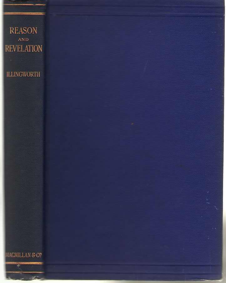 Reason & Revelation An Essay in Christian Apology, Illingworth, J. R.