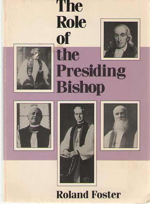 The Role Of The Presiding Bishop, Foster, Walter Roland