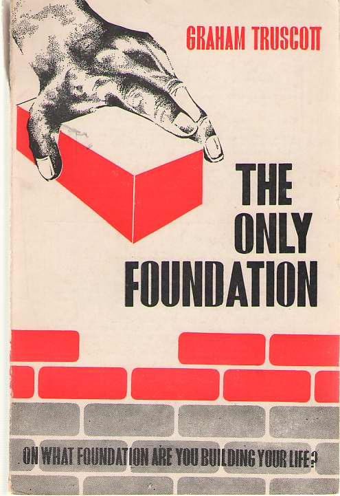 The Only Foundation, Truscott, Graham