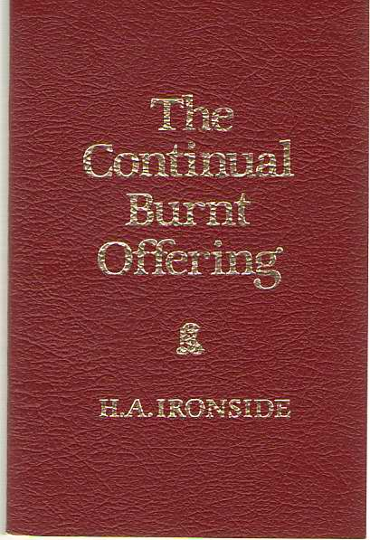 The Continual Burnt Offering, Ironside, H.A.