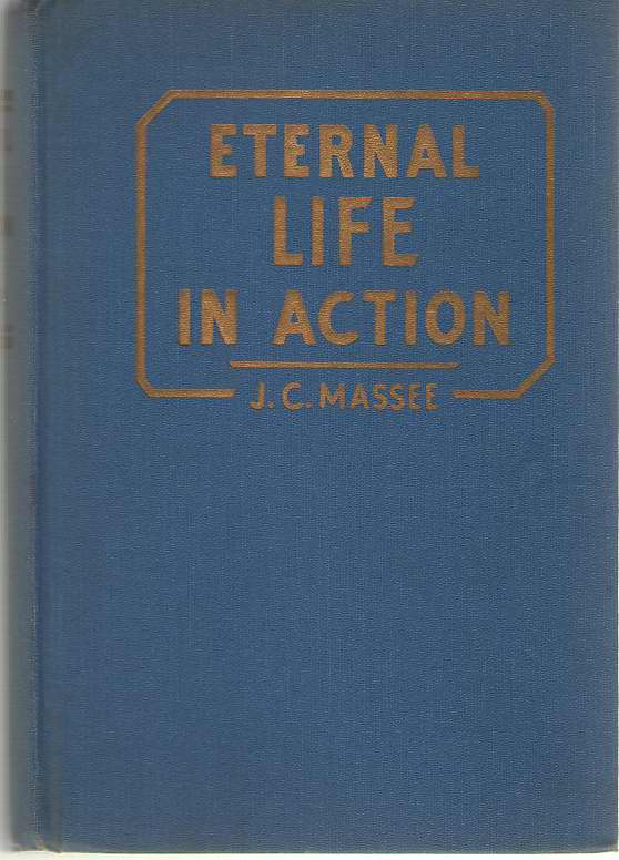 Eternal Life in Action, Massee, J. C.