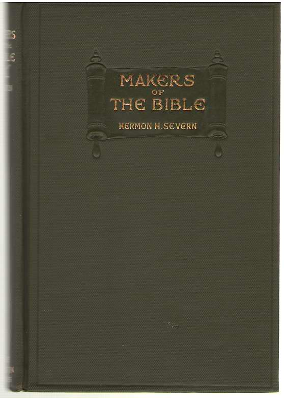 Makers Of The Bible, Severn, Herman H.