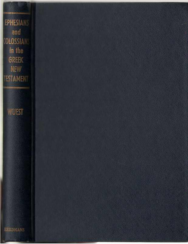 Ephesians and Colossians in the Greek New Testament For the English Reader, Wuest, Kenneth S.