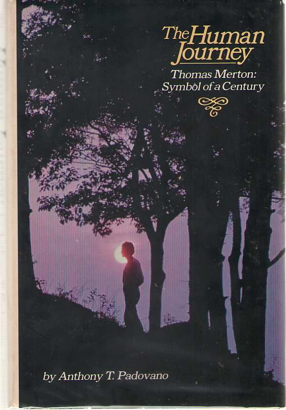 The Human Journey  Thomas Merton, Symbol of a Century, Padovano, Anthony T.
