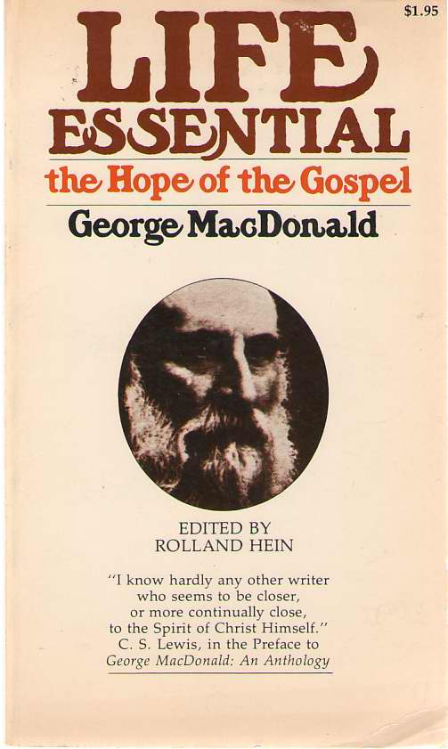 Life Essential  The Hope of the Gospel, MacDonald, George &  Rolland Hein
