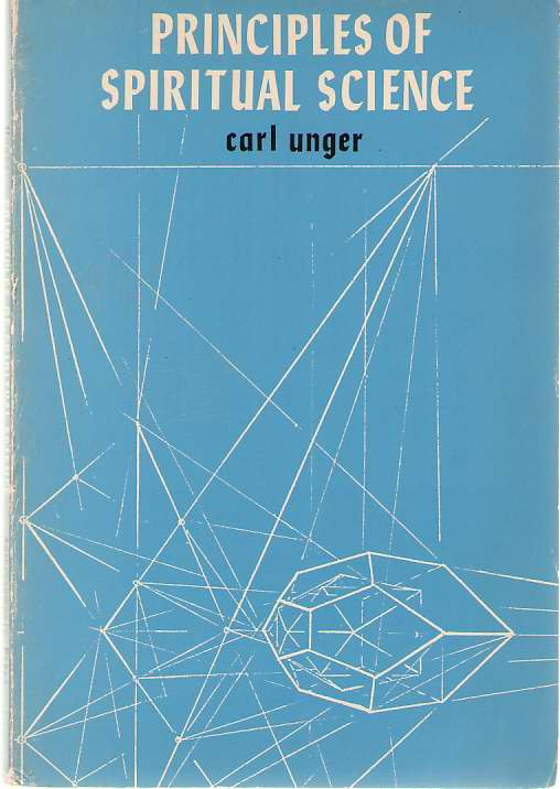 Principles of Spiritual Science, Unger, Carl