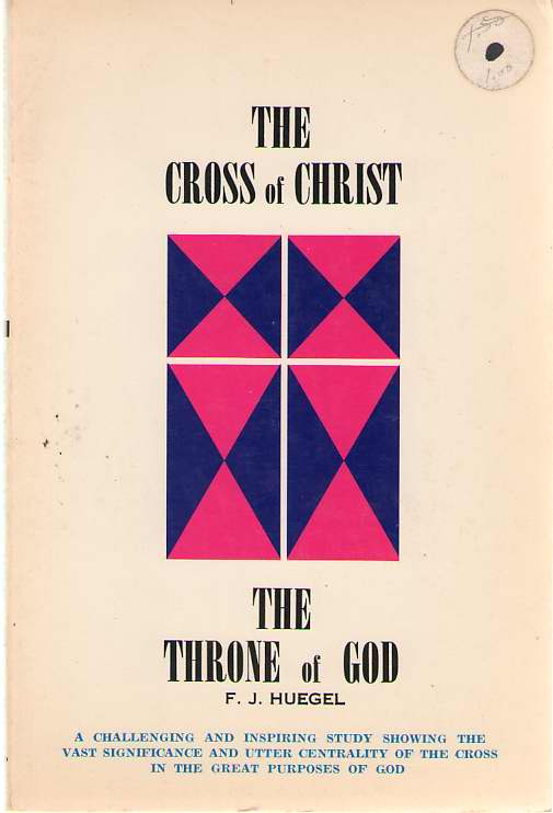 The Cross Of Christ - The Throne Of God, Huegel, Frederick Julius
