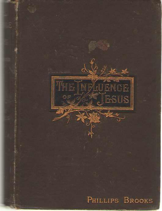 The Influence of Jesus, Brooks, Phillips