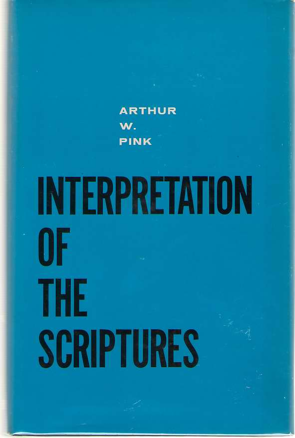 Interpretation Of The Scriptures, Pink, Arthur Walkington