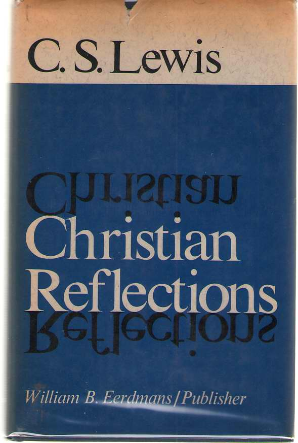 Christian Reflections, Lewis, C. S. ; Hooper, Walter (editor)