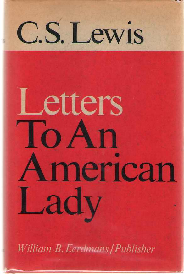 Letters To An American Lady, Lewis, C. S. ; Kilby, Clyde S. (editor)
