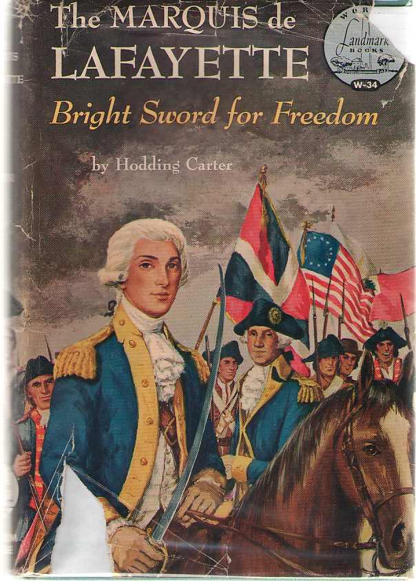 The Marquis De Lafayette Bright Sword for Freedom, Carter, Hodding