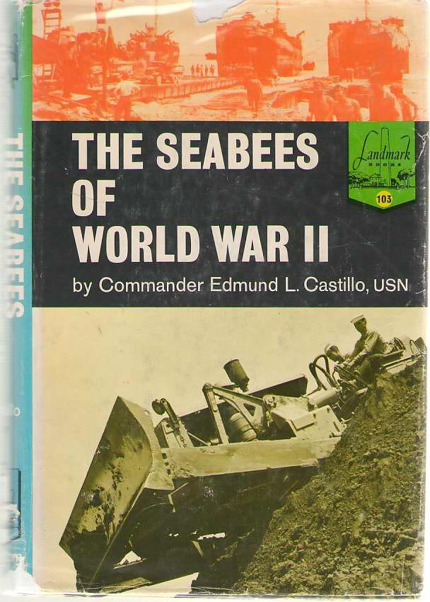 The Seabees Of World War II, Castillo, Edmund L.