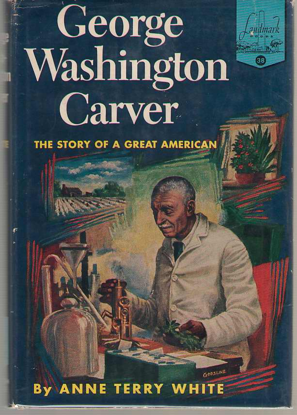 George Washington Carver The Story of a Great American, White, Anne Terry