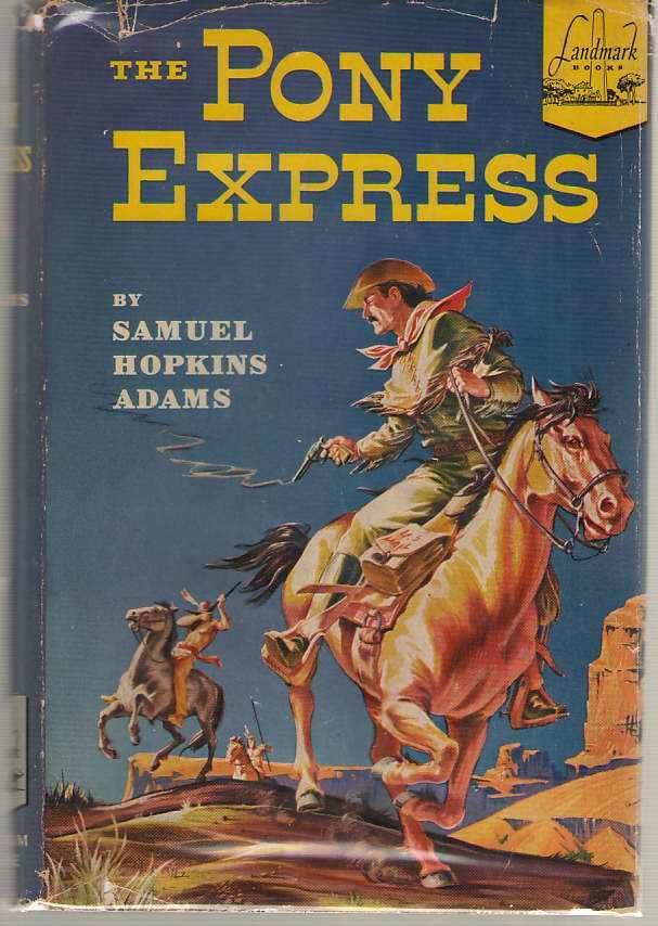 The Pony Express, Adams, Samuel Hopkins