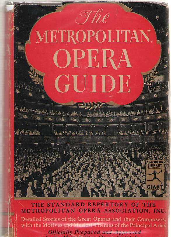 The Metropolitan Opera Guide, Peltz, Mary Ellis and Lawrence, Robert