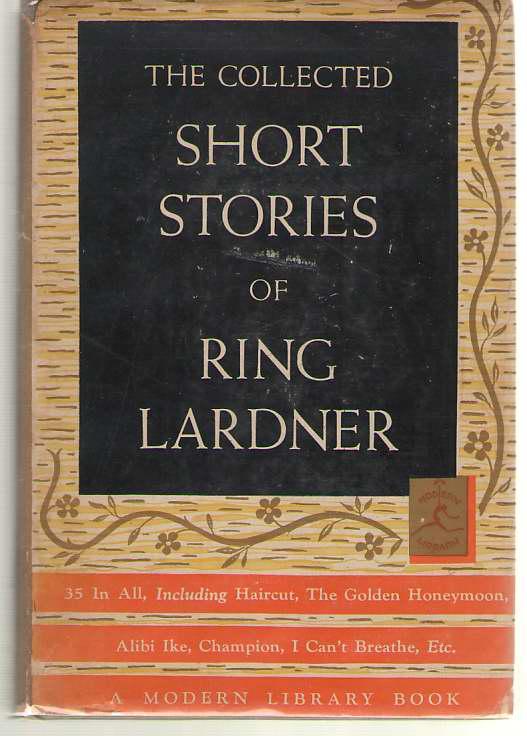 The Collected Short Stories of Ring Lardner, Lardner, Ring